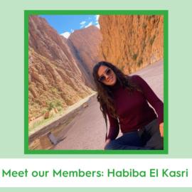 Meet our Members: Habiba el Kasri!